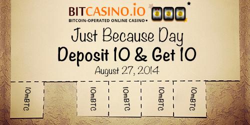 bitcasino.io just because day promo